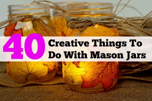 40 Clever Projects To Do With Mason Jars