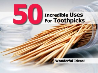 50 Incredible Uses For Toothpicks