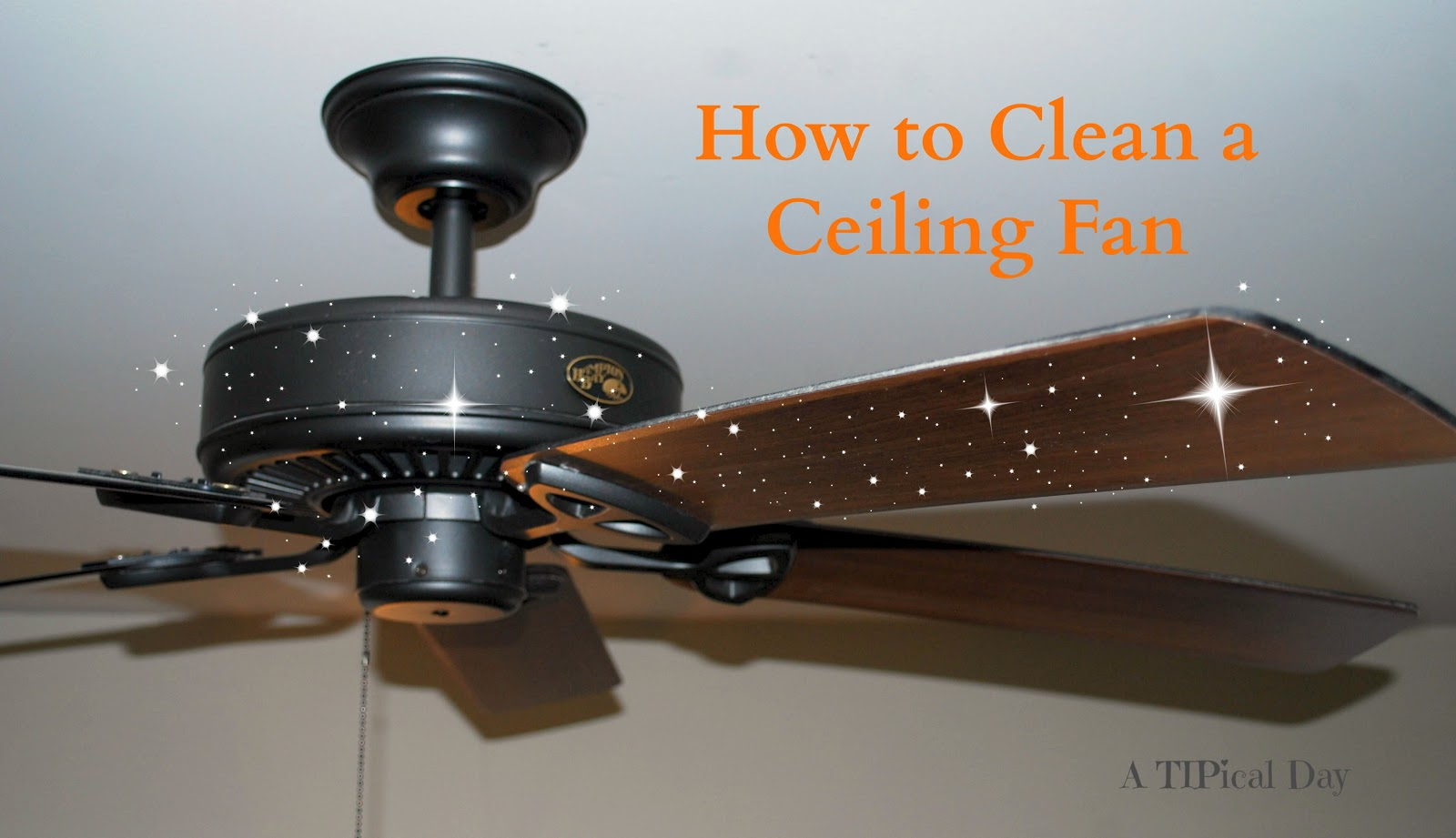 How To Clean Ceiling Fans Step By Step Diy Tutorial
