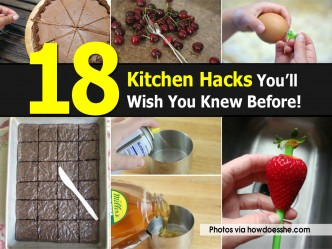 18 Kitchen Hacks You Wish You Knew Before