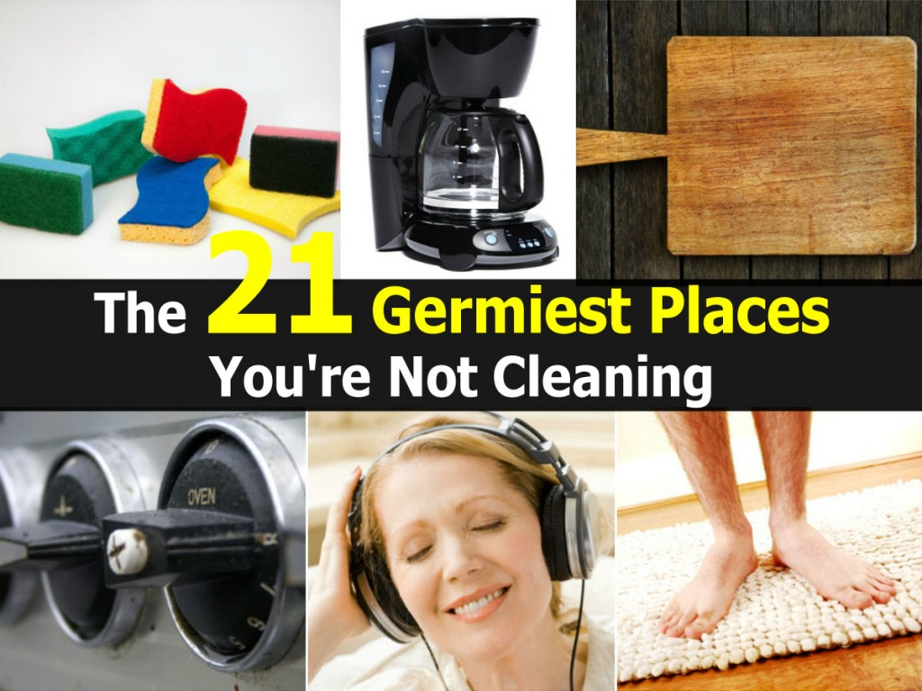 21 Germiest Places You Are Not Cleaning