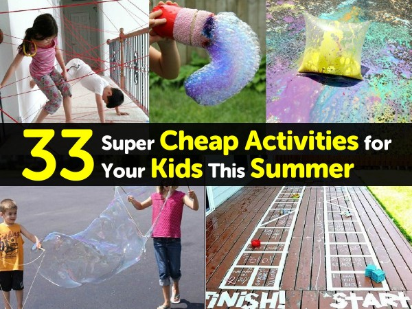 33 Super Cheap Activities for Kids This Summer