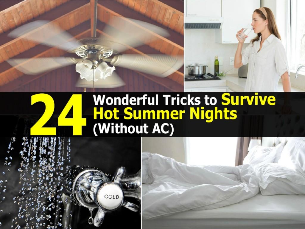 24 Wonderful Tricks to Survive Hot Summer Nights
