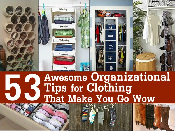 53 Awesome Organizational Tips for Clothing